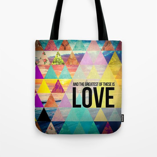 """1 Corinthians 13:13 """"And the greatest of these is Love"""" Tote Bag"""