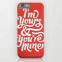 I'm Yours & You're Mine iPhone 6 Slim Case