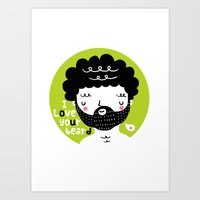 I Love your Beard Art Print