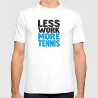 Less work more tennis Mens Fitted Tee White SMALL