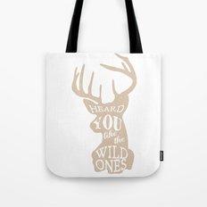 Heard You Like The Wild … Tote Bag