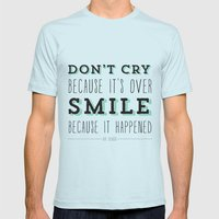 Don't Cry Because It's Over Smile Because It Happened - Dr Seuss Quote Mens Fitted Tee Light Blue SMALL