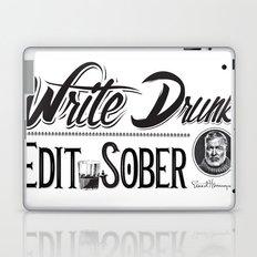 Write Drunk. Edit Sober Laptop & iPad Skin