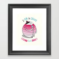 I Am In Shape. Round Is … Framed Art Print