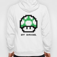 EAT SHROOMS Hoody