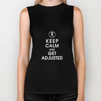 Keep Calm and Get Adjusted (chiropractor) Biker Tank