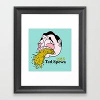 Ted Spews Framed Art Print