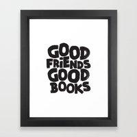GOOD FRIENDS GOOD BOOKS Framed Art Print