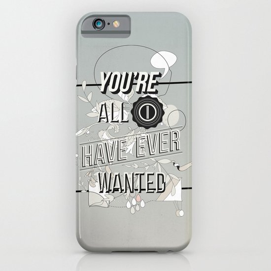 All I Want iPhone & iPod Case