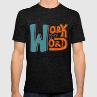 Work Is The Word - Black Mens Fitted Tee Tri-Black SMALL