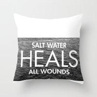 Salt Water Heals All Wou… Throw Pillow