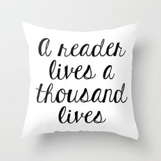 A Reader Lives A Thousan… Throw Pillow