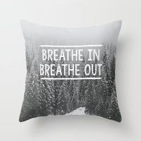 Breathe In - Breathe Out Throw Pillow