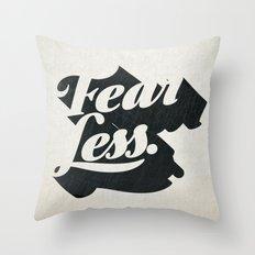 Fear Less Throw Pillow
