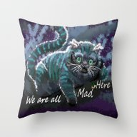 We Are Mad Here  Throw Pillow