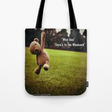 Here's to the Weekend =) Tote Bag