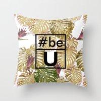 Be U Throw Pillow