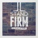 Stand Firm - 1 Corinthians 16:13 Canvas Print