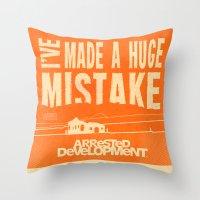 I've Made a HUGE Mistake... Arrested Development Throw Pillow