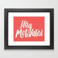 Stay Motivated Framed Art Print