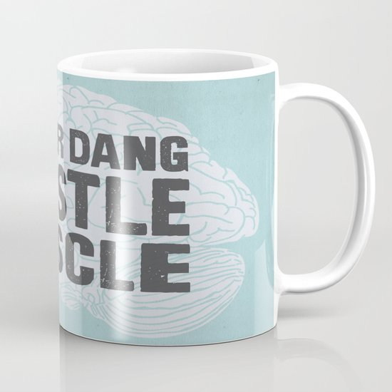 Flex Your Dang Hustle Muscle Mug