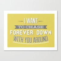 I Want To Chase Forever … Canvas Print