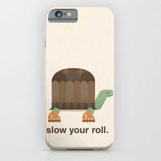 Slow Your Roll iPhone & iPod Case
