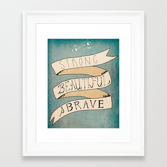 Strong Beautiful Brave Framed Art Print