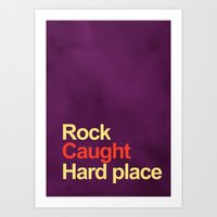 Rock And A Hard Place Art Print