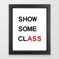 Show Some clASS Framed Art Print