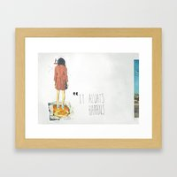 It Always Happens | Coll… Framed Art Print