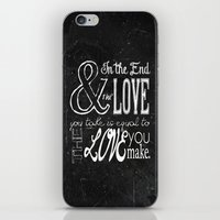 & In the end, the love you take; Lyric Quote. iPhone & iPod Skin