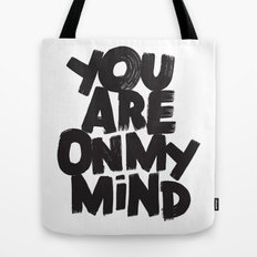 YOU ARE ON MY MIND Tote Bag