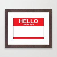 HELLO My Name Is...white… Framed Art Print