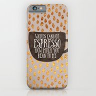 Words Cannot Espresso Ho… iPhone 6 Slim Case