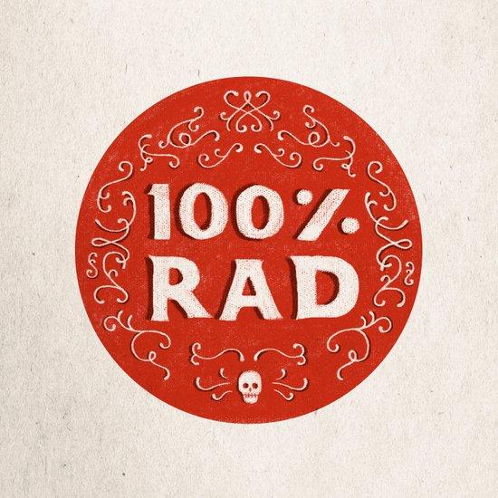 100% Rad Art Print