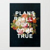 Plans Really Do Come True Canvas Print