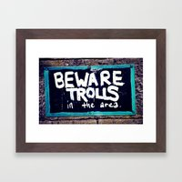 Beware Trolls Framed Art Print