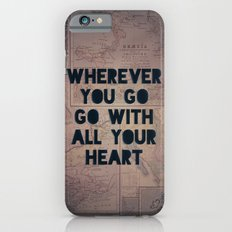 Go With All Your Heart Slim Case iPhone 6s