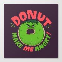 Donut Make Me Angry! Canvas Print
