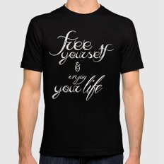 Free yourself and enjoy your life SMALL Mens Fitted Tee Black