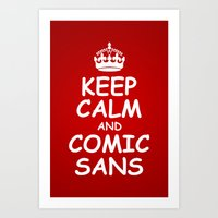 keep calm and comic sans. Art Print