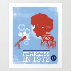 FEARLESS: Unbought & Unbossed in 1972 Art Print