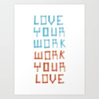 Love Your Work, Work You… Art Print