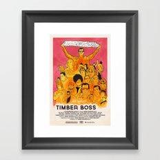 TIMBER BOSS Framed Art Print