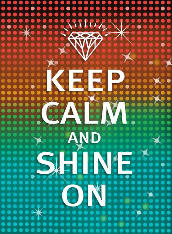 Keep Calm and Shine On (You Crazy Diamond) Art Print