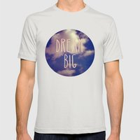 Dream Big Mens Fitted Tee Silver SMALL