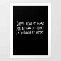 Honest Work Art Print