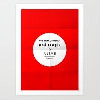 eggers - we are unusual & tragic & alive Art Print