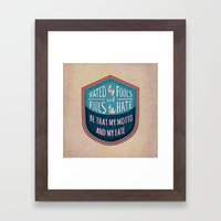 Hated by Fools  Framed Art Print